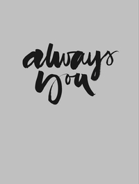 Print - Always you